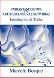 Understanding 99% of Artificial Neural Networks:Introduction and Tricks, Marcelo Bosque, 0595749704