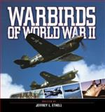 Warbirds of World War II, Jeffrey L. Ethell, 0785829709