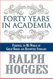 Forty Years in Academi, Ralph Hogges, 1462679706