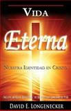 Vida Eterna Nuestra Identidad en Cristo, David Longenecker, 1494289709