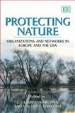 Protecting Nature : Organizations and Networks in Europe and the Usa, Kris Van Koppen, William T. Markham, 1845429702