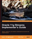 Oracle 11g Streams Implementers' Guide : Design, implement, and maintain a distributed environment with Oracle Streams, L. R. McKinnell, Ann, 1847199704