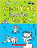 Vacation Doodle Book, Scholastic, 0545169704