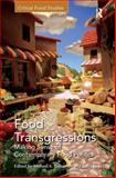 Food Transgressions : Making Sense of Contemporary Food Politics, Goodman, Michael K. and Sage, Colin, 0754679705