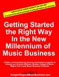 Getting Started the Right Way in the New Millennium of Music Business, Williams, Amanda, 0991669703