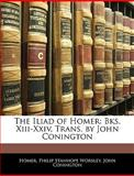 The Iliad of Homer, Homer and Philip Stanhope Worsley, 1144709709