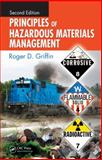 Principles of Hazardous Materials Management, Second Edition, Griffin, Roger D., 1420089706