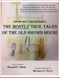 The Mostly True Tales of the Old Brown House, Donald Meek, 1494349701