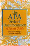 The APA Style of Documentation : A Pocket Guide, Pringle, Mike and Gonzales, John, 0136049702