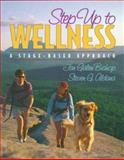 Step Up to Wellness : A Stage-Based Approach, Bishop, Jan Galen and Aldana, Steven G., 0205279708