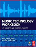 Music Technology : Key Concepts and Practical Projects, Gurevitz, Steven and Middleton, Paul, 0240519701