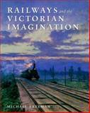 Railways and the Victorian Imagination, Freeman, Michael J., 0300079702