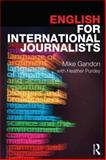 English for International Journalists, Gandon, Mike, 0415609704