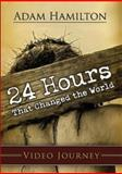 24 Hours That Changed the Worl, Adam Hamilton, 0687659701