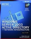 Designing a Microsoft Windows Server 2003 Active Directory and Network Infrastructure : Exam 70-297, Glenn, Walter and Simpson, Michael T., 0735619700