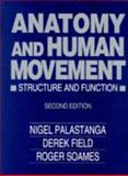 Anatomy and Human Movement : Structure and Function, Palastanga, Nigel and Field, Derek, 0750609702