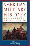 American Military History, 1775-1902, Maurice Matloff, 0938289705