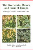Liverworts, Mosses and Ferns of Europe, Frey, Wolfgang and Frahm, Jan-Peter, 0946589704
