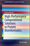 High-Performance Computational Solutions in Protein Bioinformatics, Mrozek, Dariusz, 3319069705