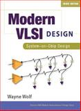 Modern VLSI Design : System-on-Chip Design, Wolf, Wayne H., 0130619701