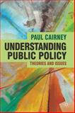 Understanding Public Policy : Theories and Issues, Cairney, Paul, 0230229700