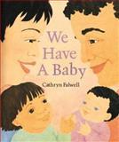 We Have a Baby, Cathryn Falwell, 0395739705