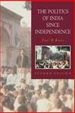 The Politics of India since Independence 9780521459709