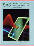 SAS Applications Programming : A Gentle Introduction, Diiorio, Frank C., 0534499708
