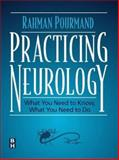 Practicing Neurology : What You Need to Know, What You Need to Do, Pourmand, Rahman, 0750699701