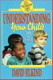 Understanding Your Child from Birth to Sixteen, Elkind, David, 0205159710