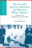 Islam and Social Change in French West Africa : History of an Emancipatory Community, Hanretta, Sean, 0521899710