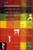 The Prairie Schooner Anthology of Contemporary Jewish American Writing, , 0803289715