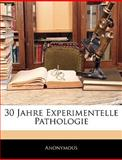 30 Jahre Experimentelle Pathologie, Anonymous, 1144369711