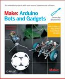 Make - Arduino Bots and Gadgets : Six Embedded Projects with Open Source Hardware and Software, Karvinen, Kimmo and Karvinen, Tero, 1449389716