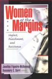 Women at the Margins : Neglect, Punishment, and Resistance, Sarri, Rosemary, 1560239719