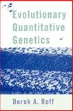 Evolutionary Quantitative Genetics, Roff, Derek A., 041212971X