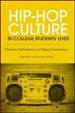 Hip-Hop Culture in College Students' Lives, Emery Petchauer, 0415889715