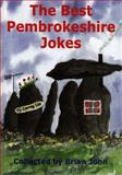 The Best Pembrokeshire Jokes, Brian Stephen John, 0905559711