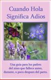 Cuando Hola Significa Adios, Pat Schwiebert and Paul Kirk, 0961519711