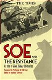 Soe and the Resistance : As Told in the Times Obituaries, Tillotson, Michael and Foot, M., 144111971X