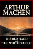 The Red Hand and the White People, Machen, Arthur, 1598189719