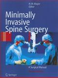Minimally Invasive Spine Surgery : A Surgical Manual, , 3642059716