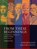 From These Beginnings : A Biographical Approach to American History, Nash, Roderick and Graves, Gregory, 0205519717