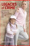 Legacies of Crime : A Follow-up of the Children of Highly Delinquent Girls and Boys, Giordano, Peggy C., 052187971X