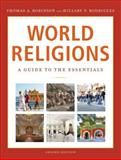 World Religions : A Guide to the Essentials, Robinson, Thomas A. and Rodrigues, Hillary P., 0801049717