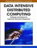 Data Intensive Distributed Computing : Challenges and Solutions for Large-Scale Information Management, Tevfik Kosar, 1615209719