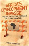 Africa's Development Impasse : Towards a Political Economy of Transformation, Andreasson, Stefan, 1842779710