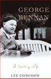 George Kennan : A Writing Life, Congdon, Lee, 1933859717