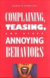 Complaining, Teasing, and Other Annoying Behaviors, Kowalski, Robin M., 0300099711