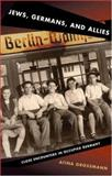 Jews, Germans, and Allies : Close Encounters in Occupied Germany, Grossmann, Atina, 069108971X